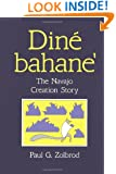Diné Bahane': The Navajo Creation Story