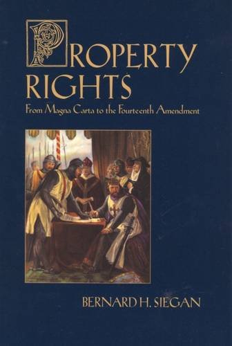 Property Rights: From Magna Carta to the Fourteenth Amendment (New Studies in Social Policy)