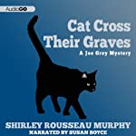 Cat Cross Their Graves (       UNABRIDGED) by Shirley Rousseau Murphy Narrated by Susan Boyce