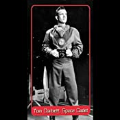 The Greatest Show in the Universe (Dramatized) | [Tom Corbett, Space Cadet]