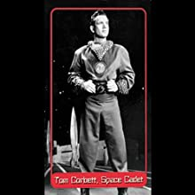 The Greatest Show in the Universe (Dramatized)  by Tom Corbett, Space Cadet