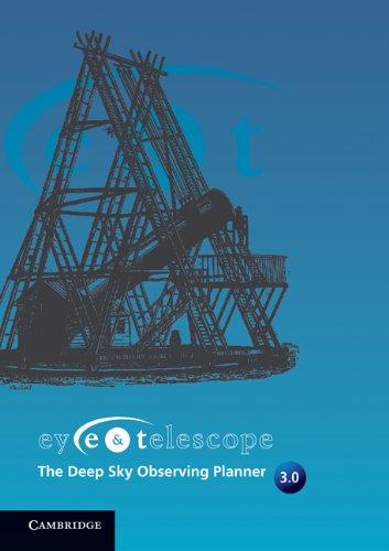 Eye & Telescope V3.0: The Deep Sky Observing Planner