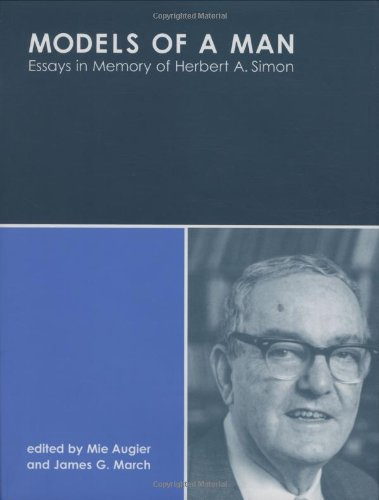 Models of a Man: Essays in Memory of Herbert A. Simon: Mie Augier, James G. March: 9780262012089: Amazon.com: Books