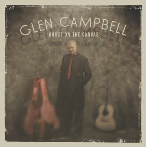 Glen Campbell - Ghost on the Canvas - Zortam Music