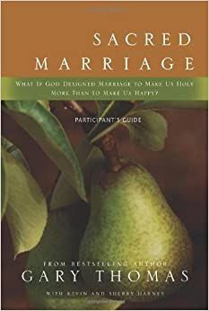 Sacred Marriage by Sherry Harney, Gary Thomas and Kevin G. Harney (2009,...