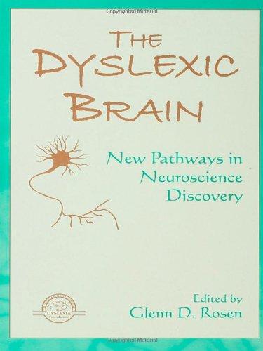 The Dyslexic Brain: New Pathways in Neuroscience Discovery (Extraordinary Brain Series)