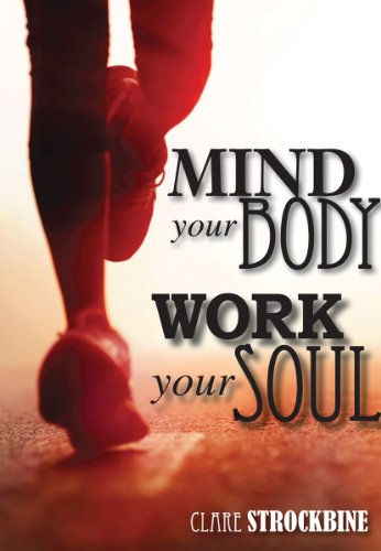 Mind Your Body, Work Your Soul