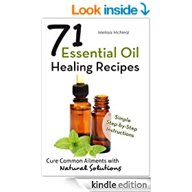 Essential Oil Healing Recipes: 71 Recipes to Cure Common Ailments with Natural Solutions