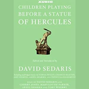 Children Playing Before a Statue of Hercules (Unabridged Selections) | [Edited by David Sedaris]