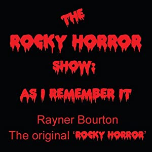 The Rocky Horror Show: As I Remember It | [Rayner Bourton]