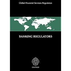 Banking Regulators (Global Financial Services Regulation)