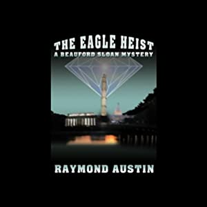 The Eagle Heist | [Raymond Austin]