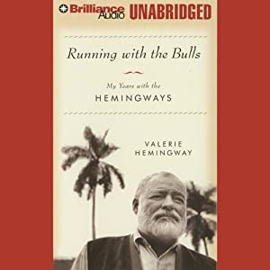Running with the Bulls: My Years with the Hemingways | [Valerie Hemingway]