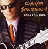 echange, troc Dave Sereny - Take This Ride
