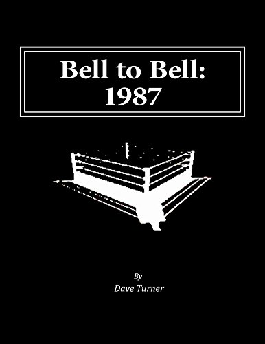 Bell to Bell: 1987: Televised Results from Wrestling's Flagship Shows PDF Download Free