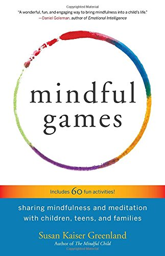 Mindful-Games-Sharing-Mindfulness-and-Meditation-with-Children-Teens-and-Families