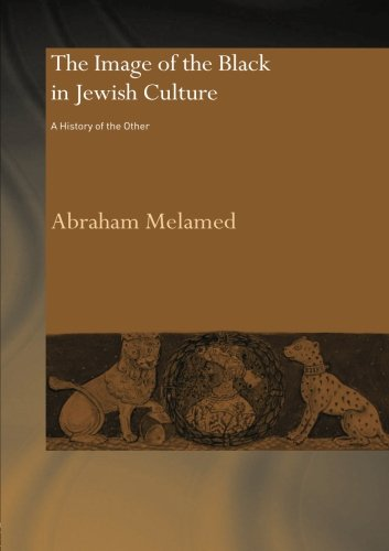 The Image of the Black in Jewish Culture: A History of the Other