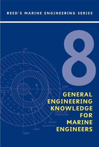 Reed's Marine Engineering Series, Vol. 8: General Engineering Knowledge for Marine Engineers (Reeds Professional) (Reeds Marine Engineering Series compare prices)