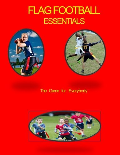 flag-football-essentials-the-game-for-everyone-volume-2-the-6-sports-series