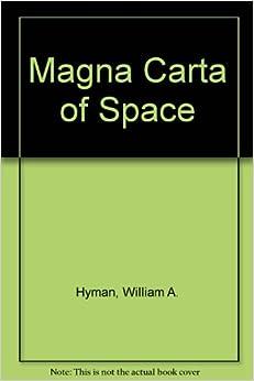 Magna Carta of Space: William A. Hyman: 9780910122139: Amazon.com