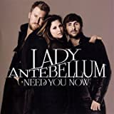 Need You Now (Lady Antebellum)
