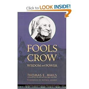 Fools Crow: Wisdom and Power Thomas E. Mails