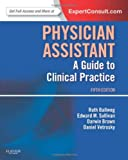 Physician Assistant: A Guide to Clinical Practice: Expert Consult - Online and Print, 5e (In Focus) 