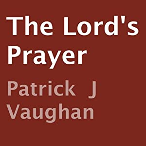 The Lord's Prayer | [Patrick J. Vaughan]