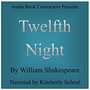Twelfth Night: What You Will | [William Shakespeare]