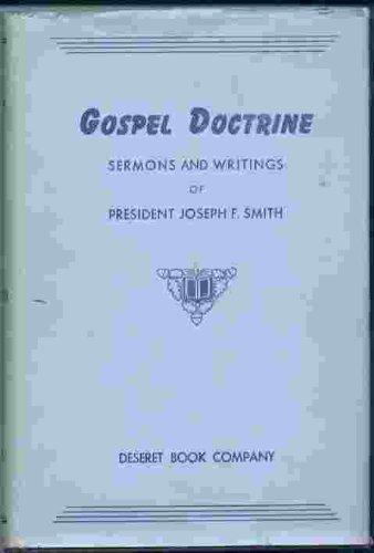 GOSPEL DOCTRINE - Sermons and Writings of President Joseph F. Smith, Joseph F. Smith