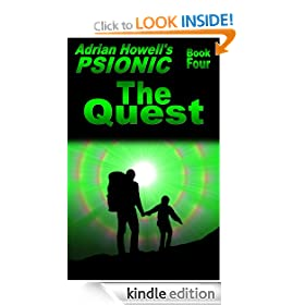 PSIONIC Book Four: The Quest (Adrian Howell's PSIONIC Pentalogy)
