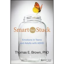 Smart but Stuck: Emotions in Teens and Adults with ADHD (       UNABRIDGED) by Thomas E. Brown Narrated by Joe Bronzi