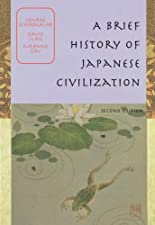 A Brief History of Japanese Civilization by Schirokauer