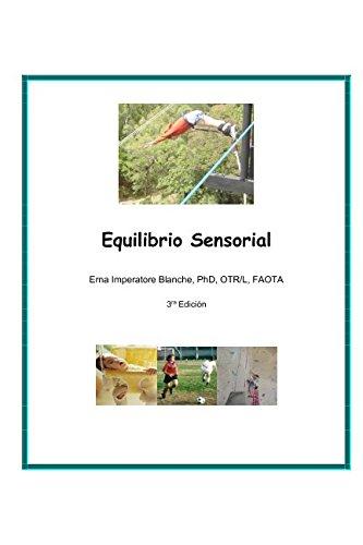 Equilibrio Sensorial: Guia para padres y profesionales sobre procesamiento sensorial  [Blanche, Erna Imperatore] (Tapa Blanda)