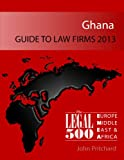 img - for Ghana - Guide to Law Firms 2013 (The Legal 500 EMEA 2013) book / textbook / text book