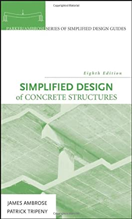 Simplified Design of Concrete Structures (Parker/Ambrose Series of Simplified Design Guides)