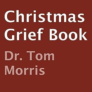 Christmas Grief Book | [Tom Morris]