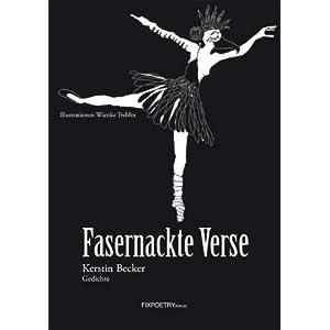 Poesie ohne Schonbezüge ∙ Zu Kerstin Beckers Gedichtband Fasernackte Verse