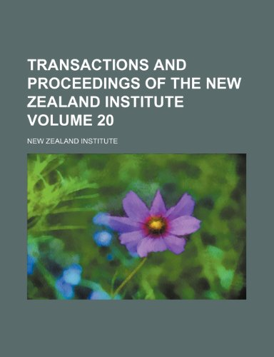 Transactions and proceedings of the New Zealand Institute Volume 20