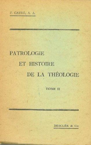 Patrologie et Histoire de la Theologie (II), F. Cayre