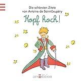 Image de Kopf hoch!: Der Kleine Prinz (Kleiner Prinz Minibücher)