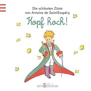 Kopf hoch!: Der Kleine Prinz (Kleiner Prinz Minibücher)