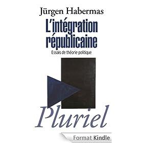L'int�gration r�publicaine : Essais de th�orie politique (Pluriel)