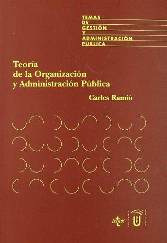Teoría de la Organización y Administración Pública (Derecho - Temas De Gestión Y Administración Pública)