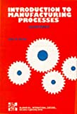 img - for Introduction to Manufacturing Processes book / textbook / text book