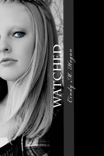 Watched (The Watched Trilogy) by Cindy M Hogan
