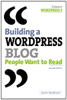 Building a WordPress Blog People Want to Read (2nd Edition)