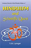 img - for Hinduism and Scientific Quest 2004 edition by Lyengar, T. R. R., IYENGAR, T.R.R. (1997) Hardcover book / textbook / text book