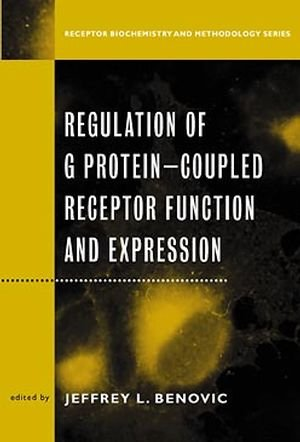 Regulation Of G Protein Coupled Receptor Function And Expression: Receptor Biochemistry And Methodology