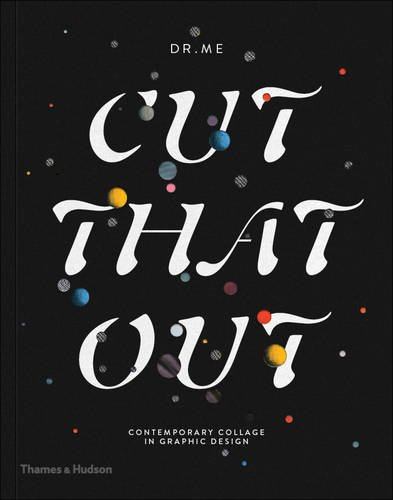 Cut that out, contemporary collage in graphic design